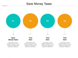 Save Money Taxes Ppt Powerpoint Presentation File Graphic Images Cpb