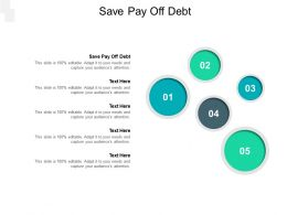 Save Pay Off Debt Ppt Powerpoint Presentation Pictures Summary Cpb