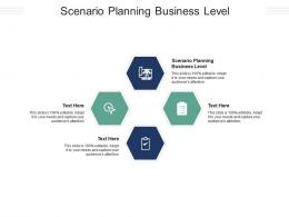 Scenario Planning Business Level Ppt Powerpoint Presentation Gallery Diagrams Cpb