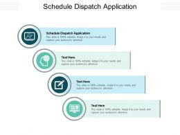 Schedule Dispatch Application Ppt Powerpoint Presentation Ideas Sample Cpb