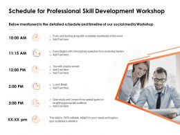 Schedule For Professional Skill Development Workshop Snacks Served Ppt Powerpoint Presentation Icon