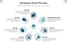 Schedule Work Process Ppt Powerpoint Presentation Slides Picture Cpb