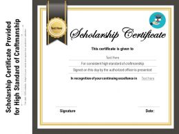 Scholarship Certificate Provided For High Standard Of Craftmanship