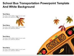 School Bus Transportation Powerpoint Template And White Background
