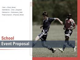 School Event Proposal Powerpoint Presentation Slides