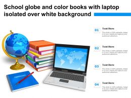 School Globe And Color Books With Laptop Isolated Over White Background