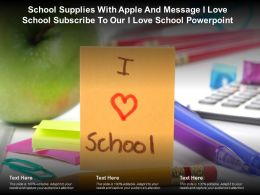 School Supplies With Apple And Message I Love School Subscribe To Our I Love School Powerpoint