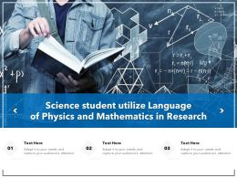 Science Student Utilize Language Of Physics And Mathematics In Research