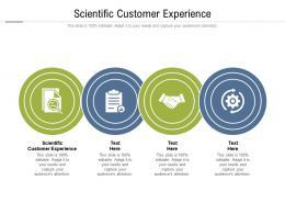 Scientific Customer Experience Ppt Powerpoint Presentation Portfolio Guide Cpb