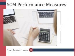 SCM Performance Measures Powerpoint Presentation Slides