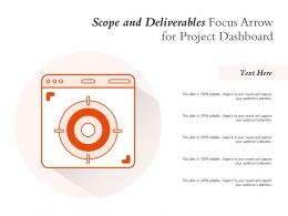 Scope And Deliverables Focus Arrow For Project Dashboard