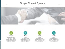 Scope Control System Ppt Powerpoint Presentation Gallery Graphics Tutorials Cpb