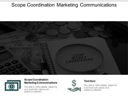 Scope Coordination Marketing Communications Ppt Powerpoint Presentation Infographic Template Diagrams Cpb