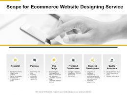 Scope For Ecommerce Website Designing Service Planning Presentation Slides