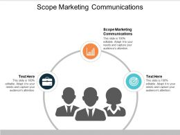Scope Marketing Communications Ppt Powerpoint Presentation Infographics Layout Ideas Cpb