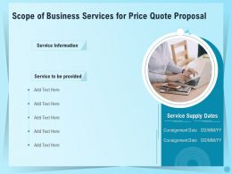 Scope Of Business Services For Price Quote Proposal Ppt Outline