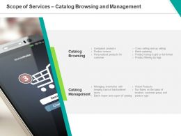 Scope Of Services Catalog Browsing And Management Ppt Powerpoint Presentation Icon Demonstration