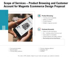 Scope Of Services Product Browsing And Customer Account For Magento Ecommerce Design Proposal Ppt Template