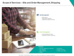Scope Of Services Site And Order Management Shipping Ppt Powerpoint Presentation Outline Slides