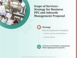 Scope Of Services Strategy For Business PPC And AdWords Management Proposal Ppt File Topics