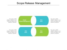 Scope Release Management Ppt Powerpoint Presentation File Influencers Cpb