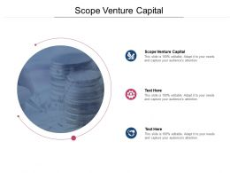 Scope Venture Capital Ppt Powerpoint Presentation Show Objects Cpb