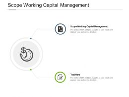 Scope Working Capital Management Ppt Powerpoint Presentation File Introduction Cpb