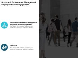 Scorecard Performance Management Employee Brand Engagement Ppt Powerpoint Presentation Cpb