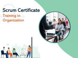Scrum Certificate Training In Organization Powerpoint Presentation Slides