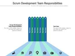 Scrum Development Team Responsibilities Ppt Powerpoint Presentation Inspiration Diagrams Cpb