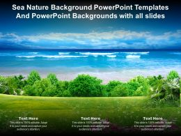 Sea Nature Templates And Powerpoint Backgrounds With All Slides Ppt Powerpoint