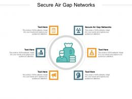 Secure Air Gap Networks Ppt Powerpoint Presentation Professional Graphic Images Cpb
