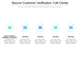 Secure Customer Verification Call Center Ppt Powerpoint Presentation File Tips Cpb