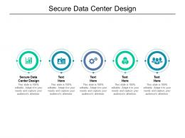 Secure Data Center Design Ppt Powerpoint Presentation Gallery Example Cpb