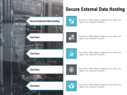 Secure External Data Hosting Ppt Powerpoint Presentation Gallery Files Cpb
