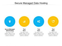Secure Managed Data Hosting Ppt Powerpoint Presentation Images Cpb