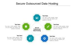 Secure Outsourced Data Hosting Ppt Powerpoint Presentation Layouts Designs Cpb