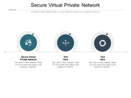 Secure Virtual Private Network Ppt Powerpoint Presentation Model Graphics Cpb