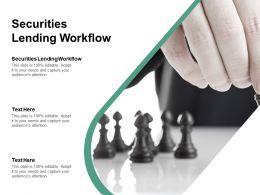 Securities Lending Workflow Ppt Powerpoint Presentation Portfolio Design Ideas Cpb