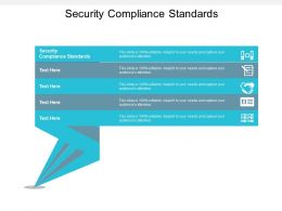 Security Compliance Standards Ppt Powerpoint Presentation Styles Graphic Images Cpb