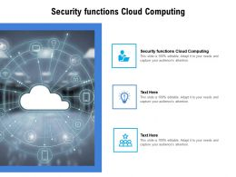 Security Functions Cloud Computing Ppt Powerpoint Presentation Icon File Formats Cpb