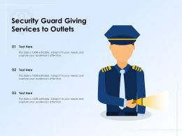 Security Guard Giving Services To Outlets