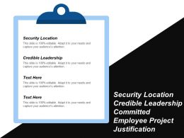 Security Location Credible Leadership Committed Employee Project Justification