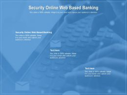 Security Online Web Based Banking Ppt Powerpoint Presentation Infographics Show Cpb