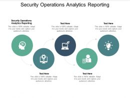 Security Operations Analytics Reporting Ppt Powerpoint Presentation Pictures Infographics Cpb