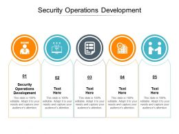 Security Operations Development Ppt Powerpoint Presentation Ideas Shapes Cpb