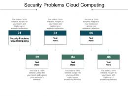Security Problems Cloud Computing Ppt Powerpoint Presentation Infographic Template Cpb