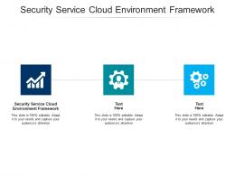 Security Service Cloud Environment Framework Ppt Powerpoint Presentation Layouts Skills Cpb
