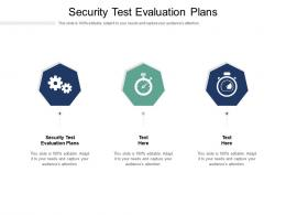 Security Test Evaluation Plans Ppt Powerpoint Presentation File Templates Cpb