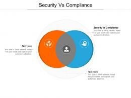 Security Vs Compliance Ppt Powerpoint Presentation Icon Deck Cpb
